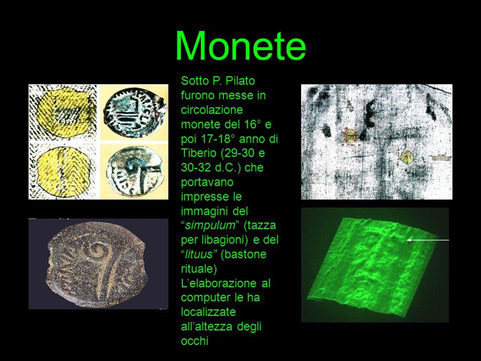 Monete Sotto P. Pilato furono messe in circolazione monete del 16° e poi 17-18° anno di Tiberio (29-30 e 30-32 d.C.) che portavano impresse le immagin