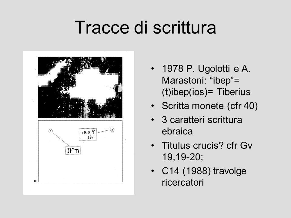 """Tracce di scrittura 1978 P. Ugolotti e A. Marastoni: """"ibep""""= (t)ibep(ios)= Tiberius Scritta monete (cfr 40) 3 caratteri scrittura ebraica Titulus cruc"""