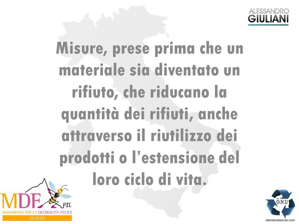 Misure, prese prima che un materiale sia diventato un rifiuto, che riducano la quantità dei rifiuti, anche attraverso il riutilizzo dei prodotti o l'estensione del loro ciclo di vita.