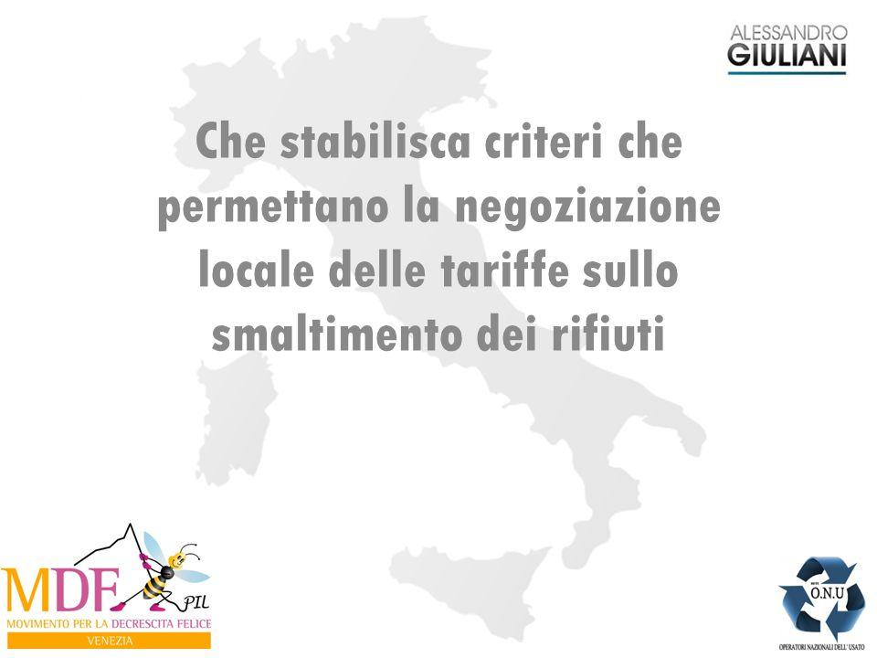 Che stabilisca criteri che permettano la negoziazione locale delle tariffe sullo smaltimento dei rifiuti