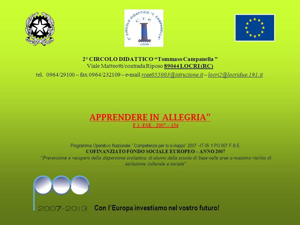 """2° CIRCOLO DIDATTICO """"Tommaso Campanella """" Viale Matteotti/contrada Riposo 89044 LOCRI (RC) tel. 0964/29100 – fax 0964/232109 – e-mail rcee055003@istr"""
