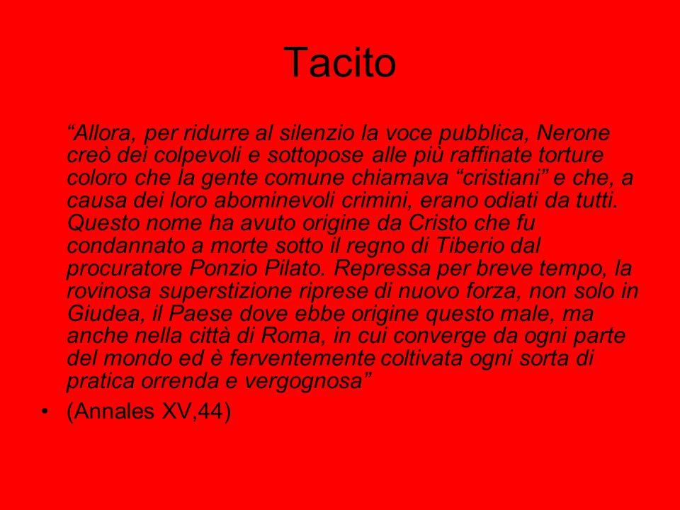 """Tacito """"Allora, per ridurre al silenzio la voce pubblica, Nerone creò dei colpevoli e sottopose alle più raffinate torture coloro che la gente comune"""