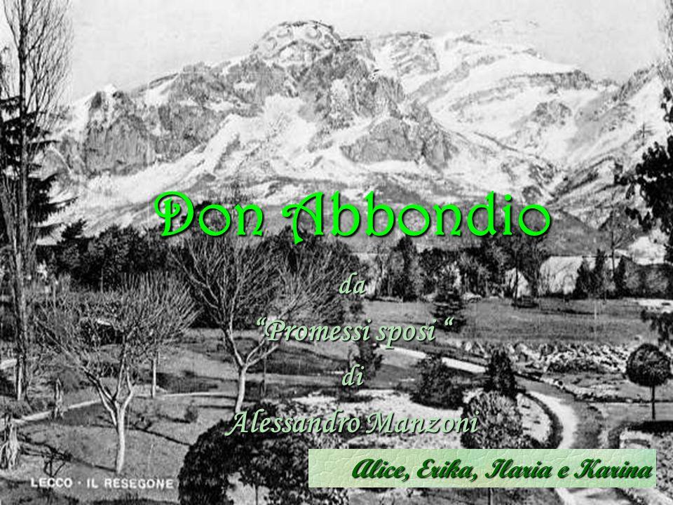 """Don Abbondio da """"Promessi sposi sposi """" di Alessandro Manzoni Alice, Erika, Ilaria e Karina"""