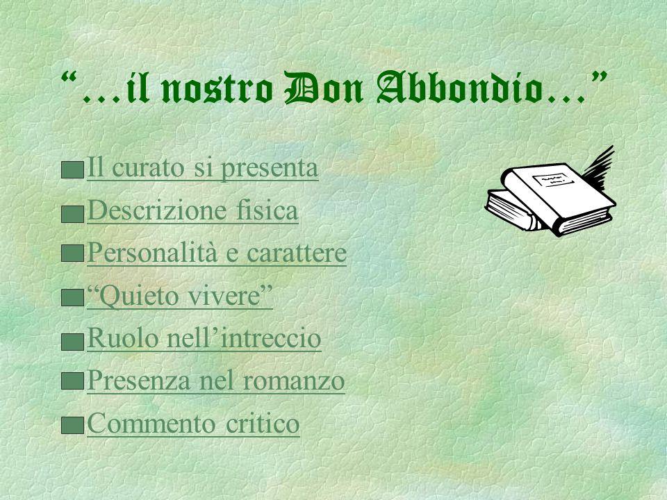 Incontro coi bravi cap.1 -Signor curato- disse un di que' due -Cosa comanda?- rispose Don Abbondio -Lei ha intenzione di maritar domani Renzo Tramaglino e Lucia Mondella!- proseguì -Cioè…- (…) cap.1
