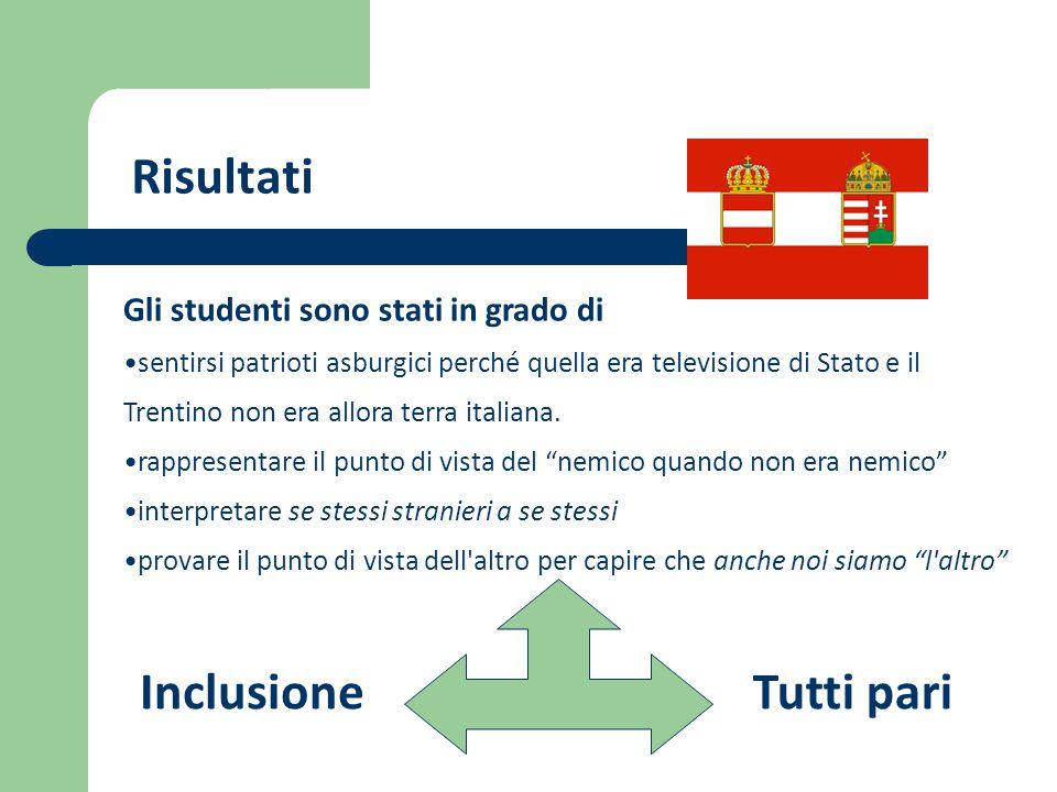 Gli studenti sono stati in grado di sentirsi patrioti asburgici perché quella era televisione di Stato e il Trentino non era allora terra italiana.