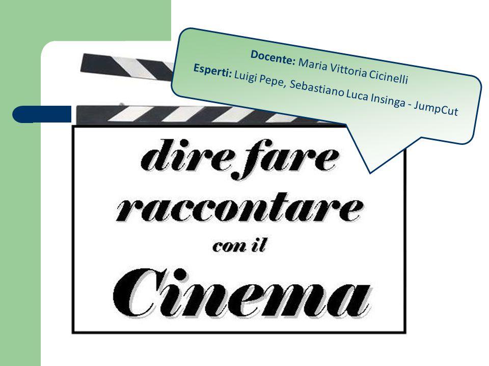 Docente: Maria Vittoria Cicinelli Esperti: Luigi Pepe, Sebastiano Luca Insinga - JumpCut