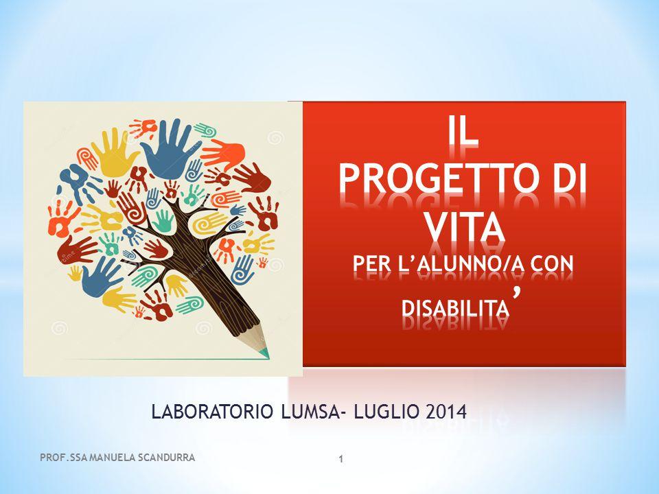 LABORATORIO LUMSA- LUGLIO 2014 PROF.SSA MANUELA SCANDURRA 1