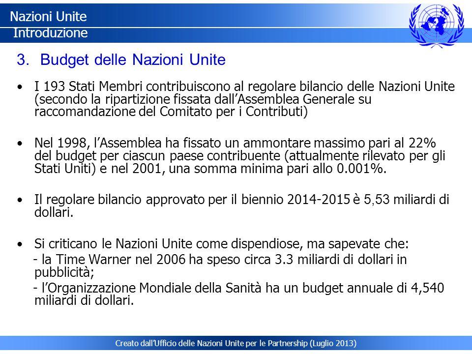 Creato dall'Ufficio delle Nazioni Unite per le Partnership (Luglio 2013) I 193 Stati Membri contribuiscono al regolare bilancio delle Nazioni Unite (secondo la ripartizione fissata dall'Assemblea Generale su raccomandazione del Comitato per i Contributi) Nel 1998, l'Assemblea ha fissato un ammontare massimo pari al 22% del budget per ciascun paese contribuente (attualmente rilevato per gli Stati Uniti) e nel 2001, una somma minima pari allo 0.001%.