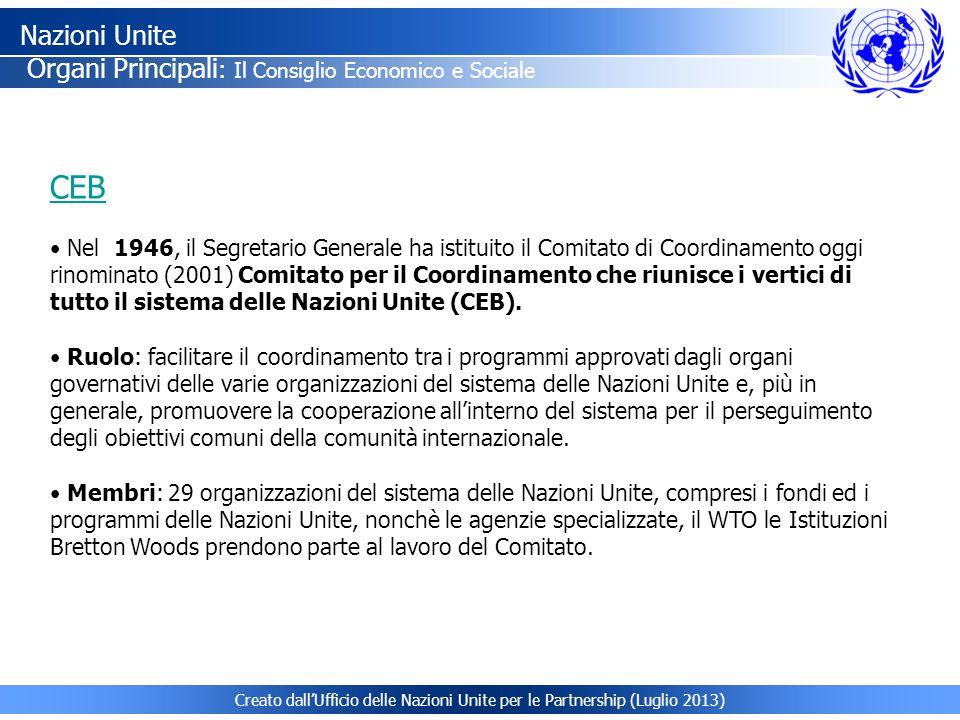 Creato dall'Ufficio delle Nazioni Unite per le Partnership (Luglio 2013) CEB Nel 1946, il Segretario Generale ha istituito il Comitato di Coordinament