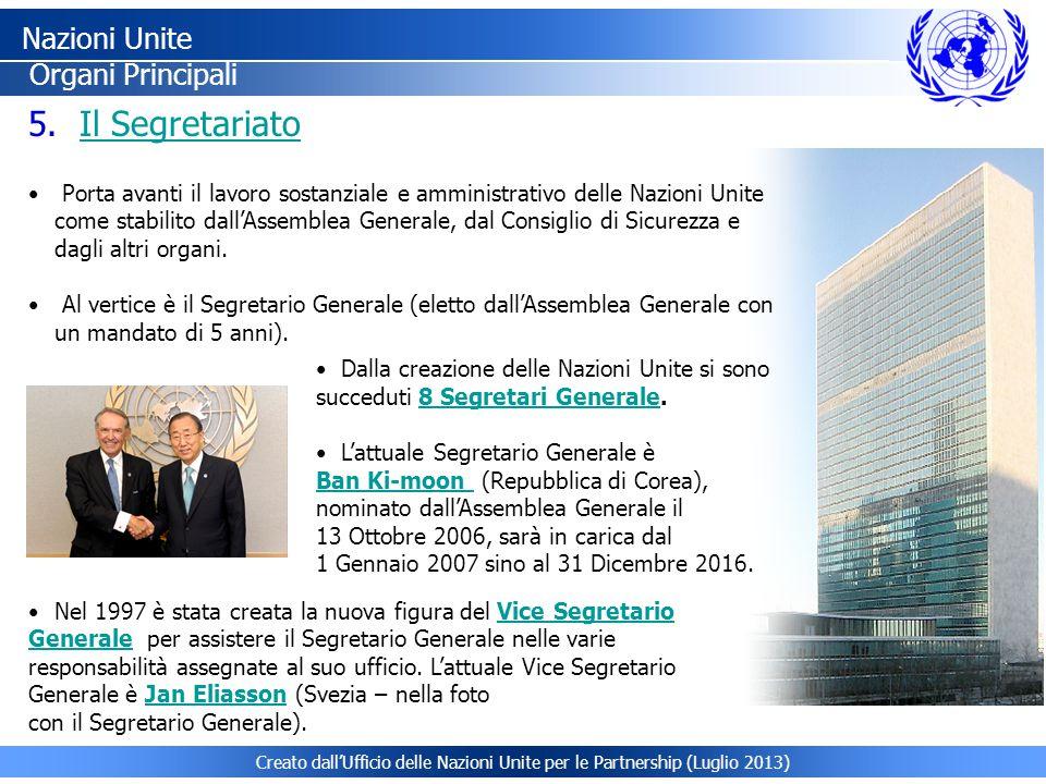 Creato dall'Ufficio delle Nazioni Unite per le Partnership (Luglio 2013) Nazioni Unite Organi Principali 5. 5. Il SegretariatoIl Segretariato Porta av
