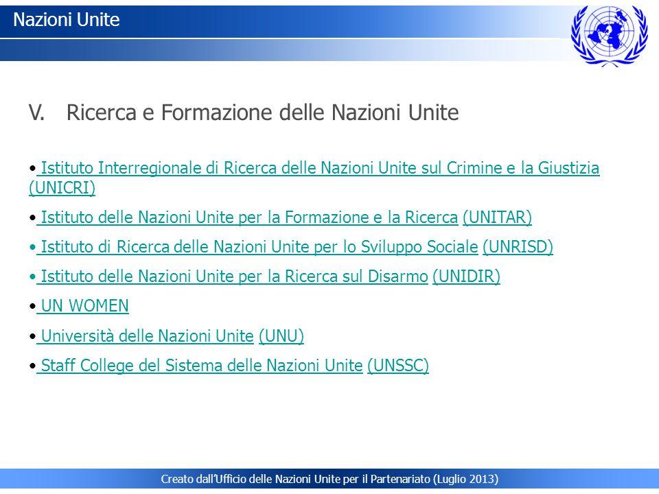 Creato dall'Ufficio delle Nazioni Unite per il Partenariato (Luglio 2013) Nazioni Unite Istituto Interregionale di Ricerca delle Nazioni Unite sul Cri