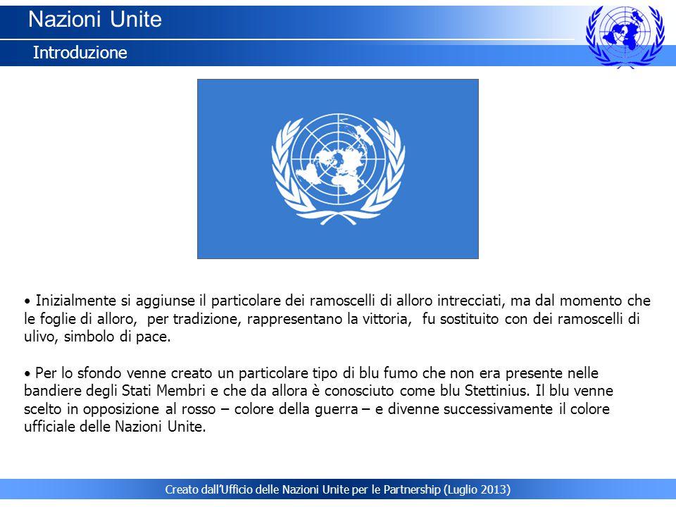 Creato dall'Ufficio delle Nazioni Unite per le Partnership (Luglio 2013) Nazioni Unite Introduzione Inizialmente si aggiunse il particolare dei ramosc