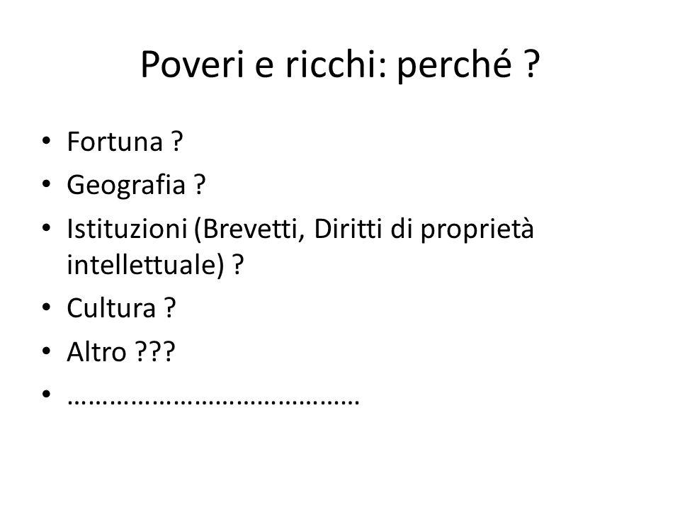 Poveri e ricchi: perché . Fortuna . Geografia .
