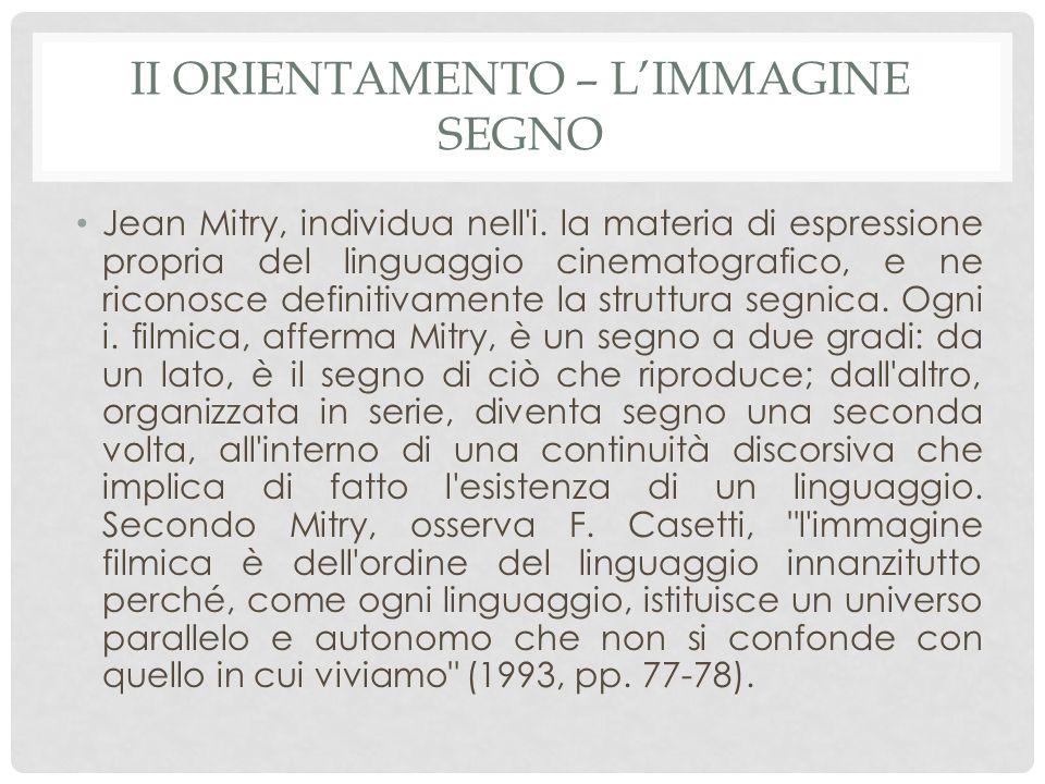 II ORIENTAMENTO – L'IMMAGINE SEGNO Jean Mitry, individua nell i.