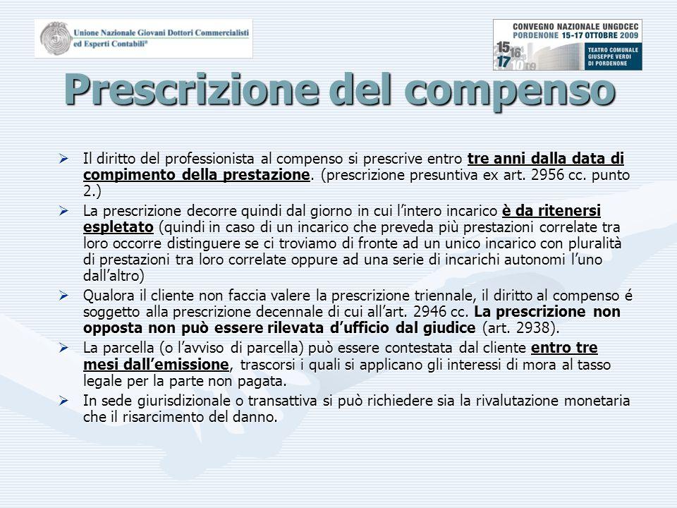 Prescrizione del compenso  Il diritto del professionista al compenso si prescrive entro tre anni dalla data di compimento della prestazione.