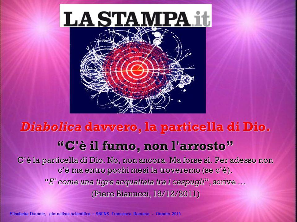 Un caso che fa letteratura Big Science, Small Communication Elisabetta Durante, giornalista scientifica – SNFNS Francesco Romano - Otranto 2015