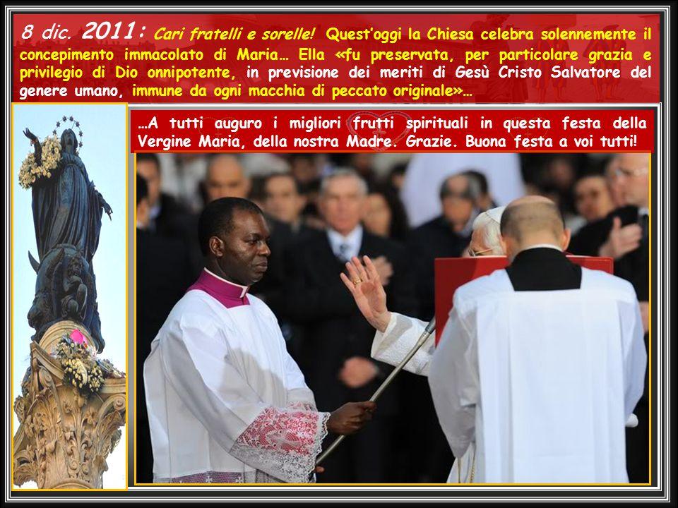 ...... 8 dic. 2010: … Lo sguardo di Maria è lo sguardo di Dio su ciascuno.