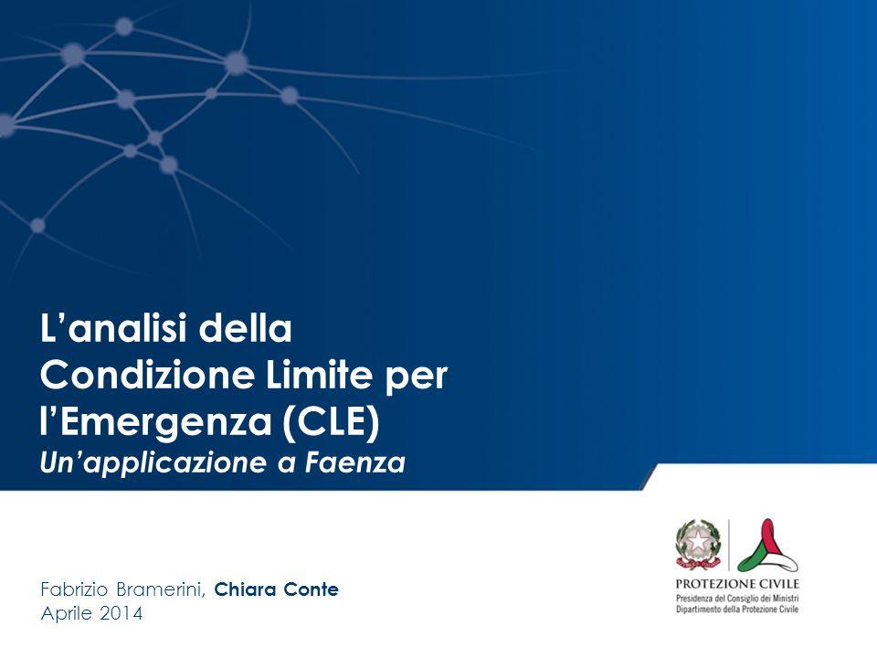 L'analisi della Condizione Limite per l'Emergenza (CLE) Un'applicazione a Faenza Fabrizio Bramerini, Chiara Conte Aprile 2014