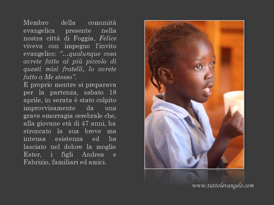 """Membro della comunità evangelica presente nella nostra città di Foggia, Felice viveva con impegno l'invito evangelico: """"…qualunque cosa avrete fatto a"""