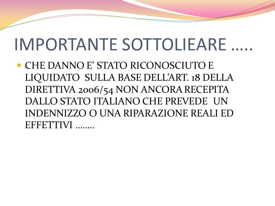 IMPORTANTE SOTTOLIEARE ….. CHE DANNO E' STATO RICONOSCIUTO E LIQUIDATO SULLA BASE DELL'ART.