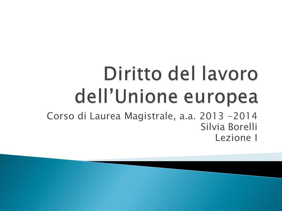 Corso di Laurea Magistrale, a.a. 2013 -2014 Silvia Borelli Lezione I