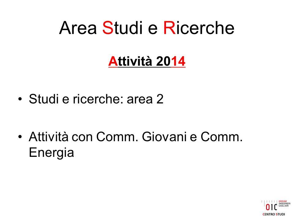 Area Studi e Ricerche Attività 2014 Studi e ricerche: area 2 Attività con Comm.