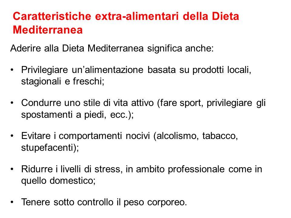 Caratteristiche extra-alimentari della Dieta Mediterranea Aderire alla Dieta Mediterranea significa anche: Privilegiare un'alimentazione basata su pro