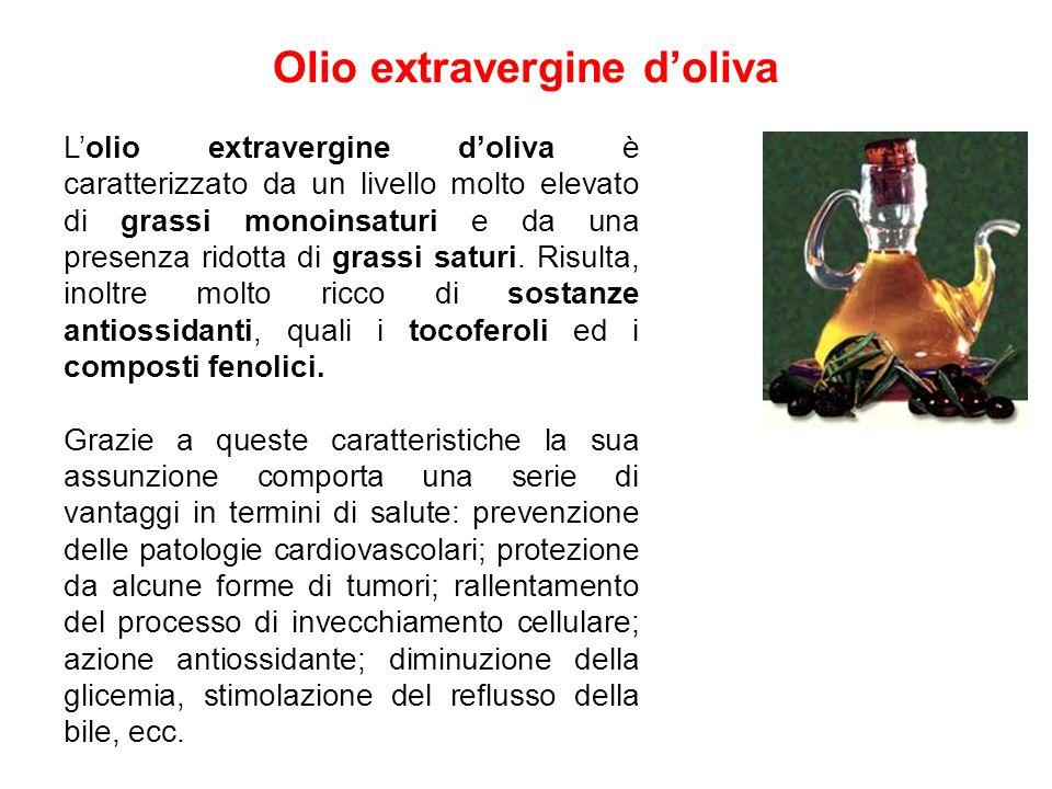 Olio extravergine d'oliva L'olio extravergine d'oliva è caratterizzato da un livello molto elevato di grassi monoinsaturi e da una presenza ridotta di