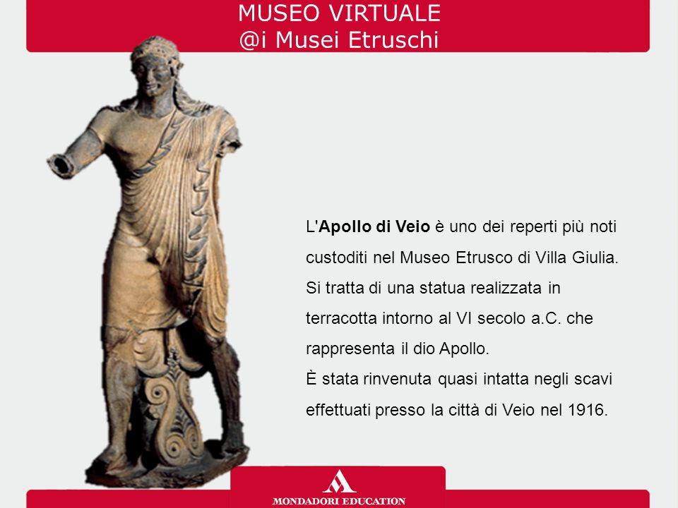 L'Apollo di Veio è uno dei reperti più noti custoditi nel Museo Etrusco di Villa Giulia. Si tratta di una statua realizzata in terracotta intorno al V