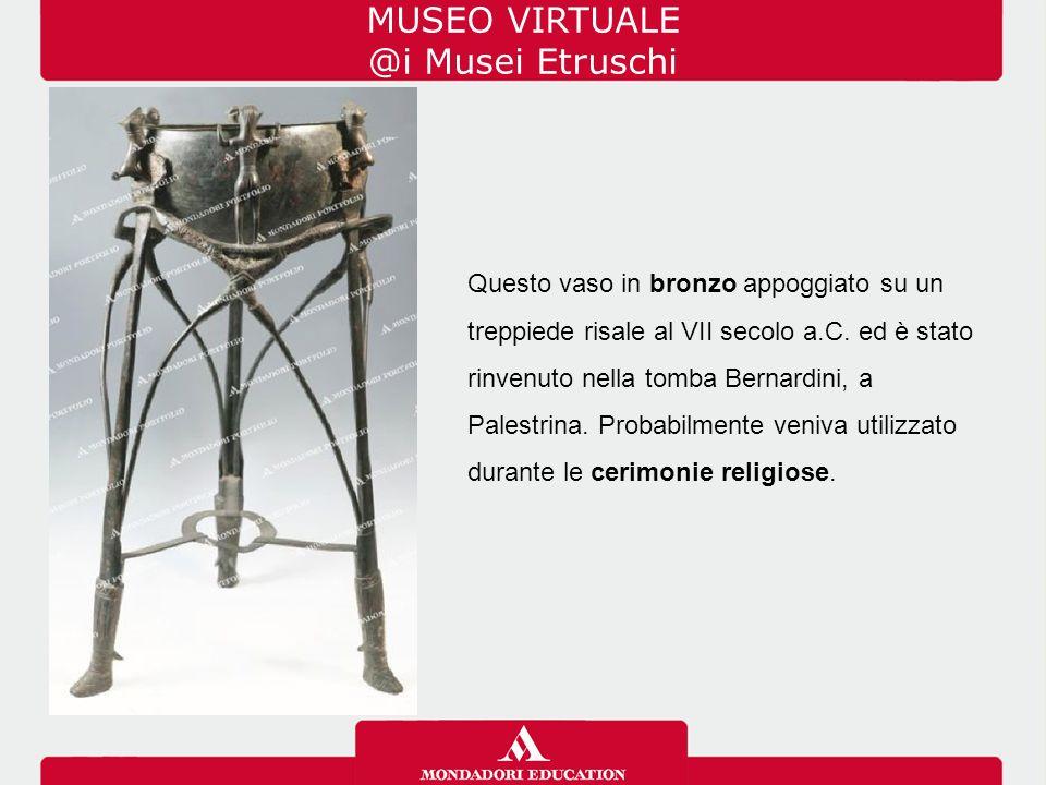 Questo vaso in bronzo appoggiato su un treppiede risale al VII secolo a.C. ed è stato rinvenuto nella tomba Bernardini, a Palestrina. Probabilmente ve