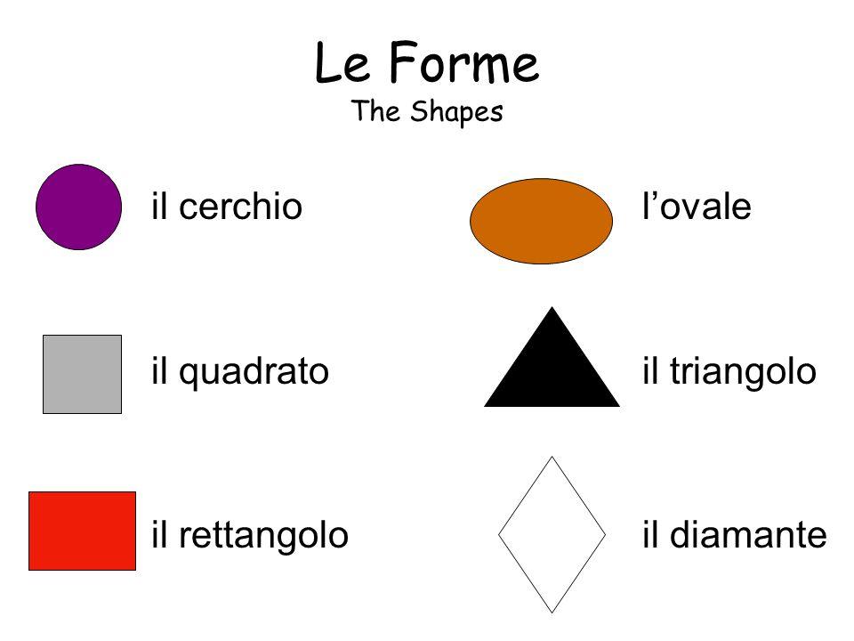 Le Forme The Shapes il cerchio il quadrato il rettangolo l'ovale il triangolo il diamante
