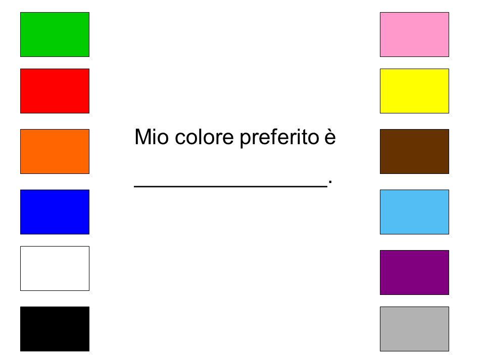 Mio colore preferito è ________________.