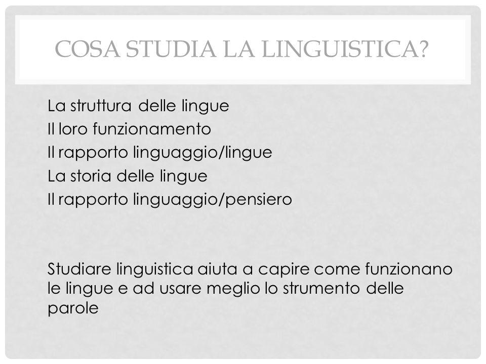 COSA STUDIA LA LINGUISTICA.
