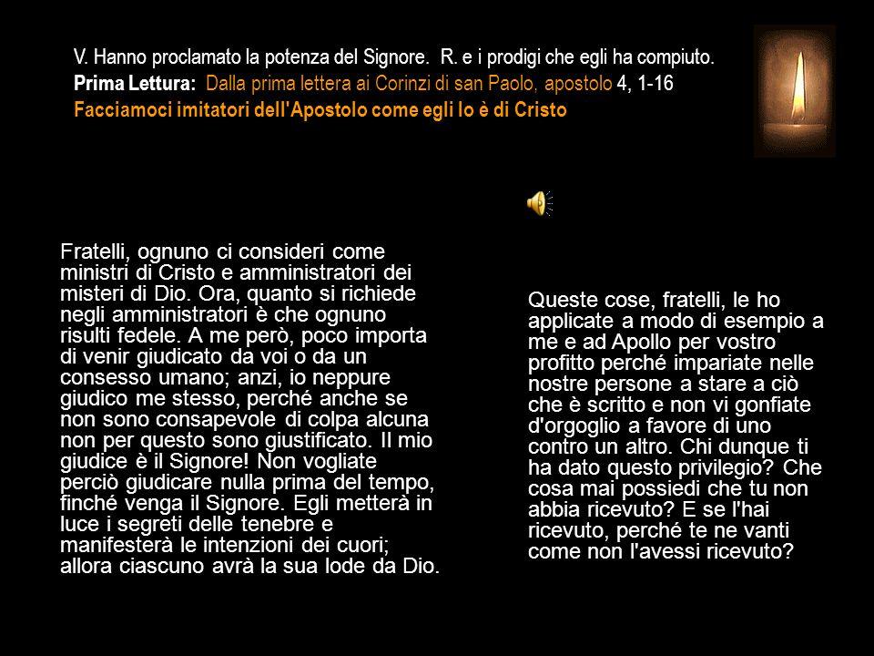 3^ Antifona Hanno rivelato al mondo la giustizia di Dio: tutti i popoli contemplano la sua gloria.