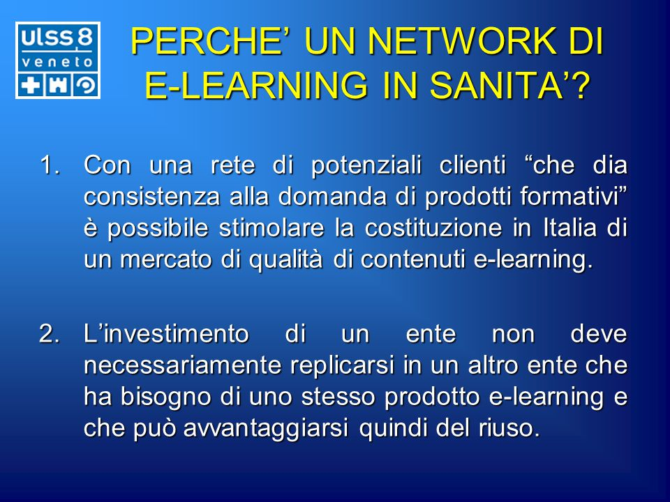 PERCHE' UN NETWORK DI E-LEARNING IN SANITA'.