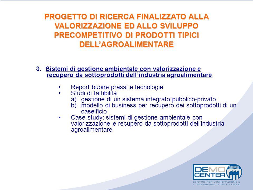3.Sistemi di gestione ambientale con valorizzazione e recupero da sottoprodotti dell'industria agroalimentare Report buone prassi e tecnologie Studi d