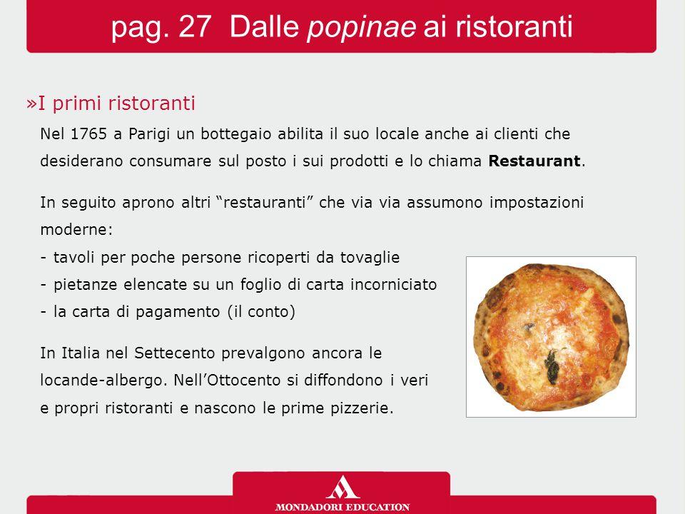 »I primi ristoranti Nel 1765 a Parigi un bottegaio abilita il suo locale anche ai clienti che desiderano consumare sul posto i sui prodotti e lo chiam