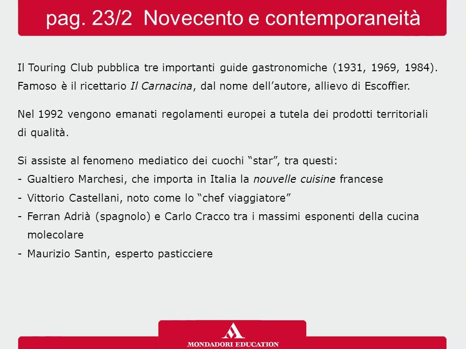 Il Touring Club pubblica tre importanti guide gastronomiche (1931, 1969, 1984). Famoso è il ricettario Il Carnacina, dal nome dell'autore, allievo di