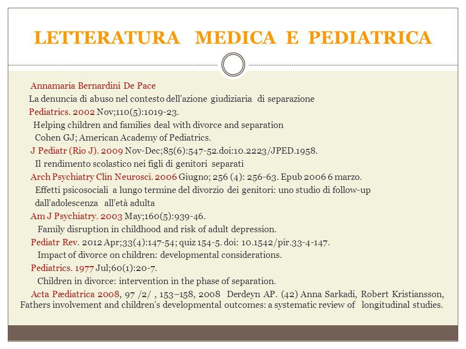 LETTERATURA MEDICA E PEDIATRICA Annamaria Bernardini De Pace La denuncia di abuso nel contesto dell'azione giudiziaria di separazione Pediatrics. 2002
