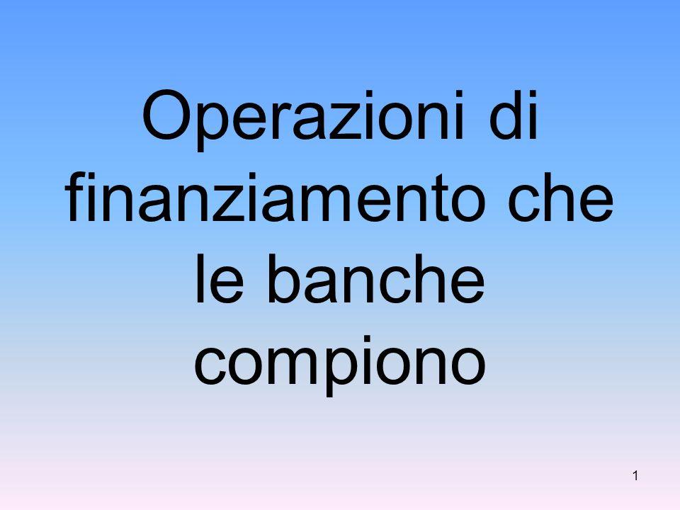 Operazioni di finanziamento che le banche compiono 1