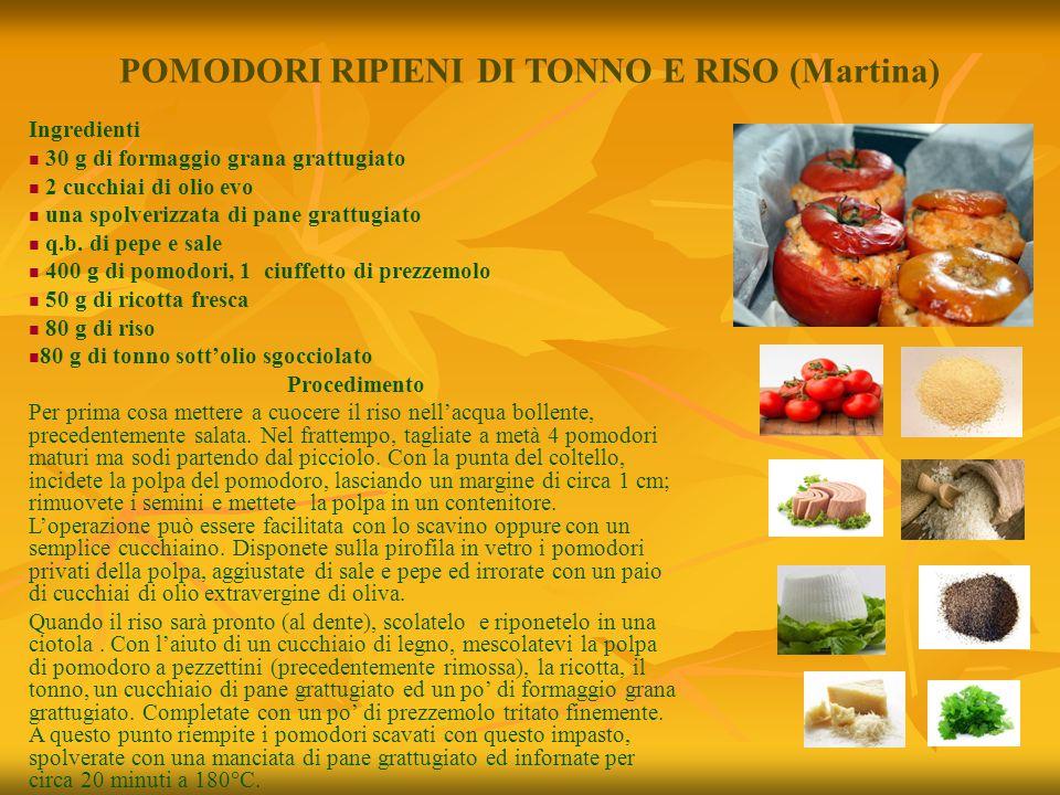 POMODORI RIPIENI DI TONNO E RISO (Martina) Ingredienti 30 g di formaggio grana grattugiato 2 cucchiai di olio evo una spolverizzata di pane grattugiat