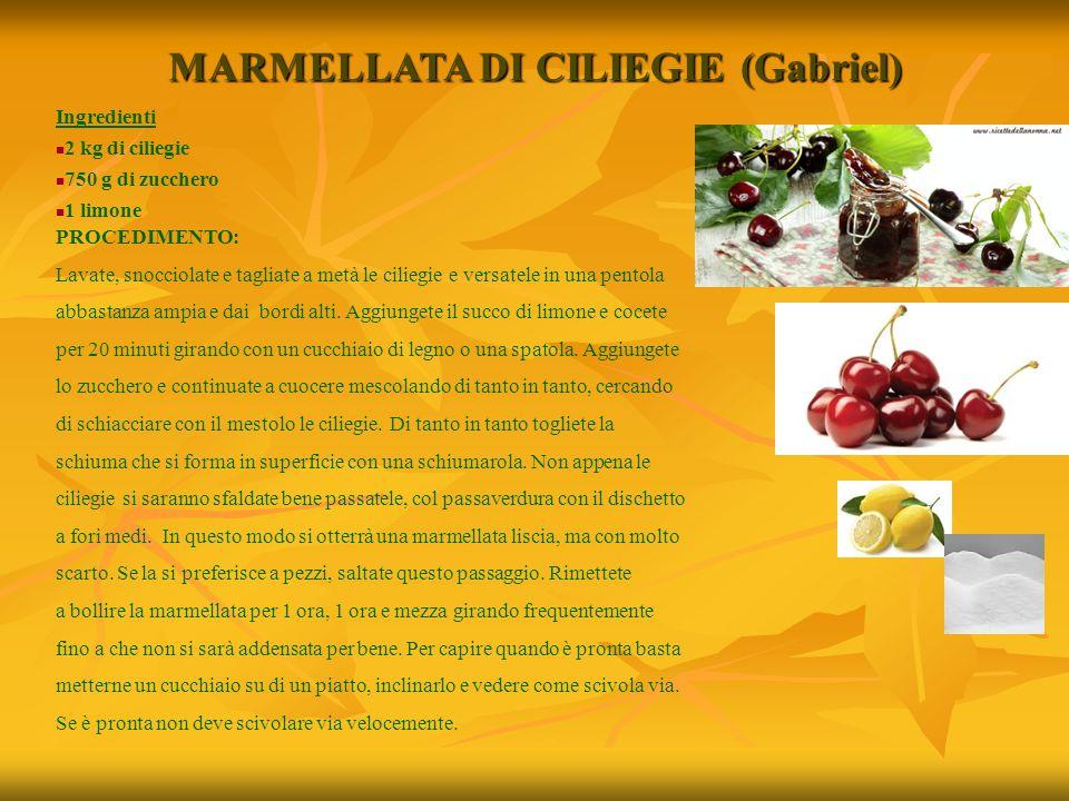 MARMELLATA DI CILIEGIE (Gabriel) Ingredienti 2 kg di ciliegie 750 g di zucchero 1 limone PROCEDIMENTO: Lavate, snocciolate e tagliate a metà le cilieg