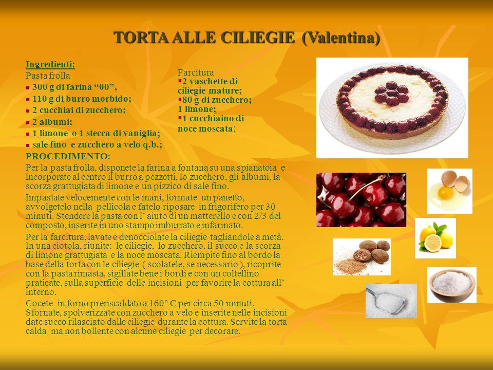 """TORTA ALLE CILIEGIE (Valentina) Ingredienti: Pasta frolla 300 g di farina """"00"""", 110 g di burro morbido; 2 cucchiai di zucchero; 2 albumi; 1 limone o 1"""