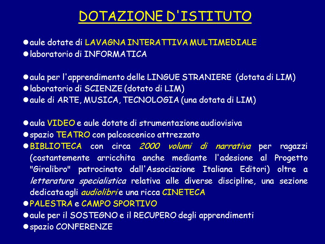 DOTAZIONE D'ISTITUTO aule dotate di LAVAGNA INTERATTIVA MULTIMEDIALE laboratorio di INFORMATICA aula per l'apprendimento delle LINGUE STRANIERE (dotat