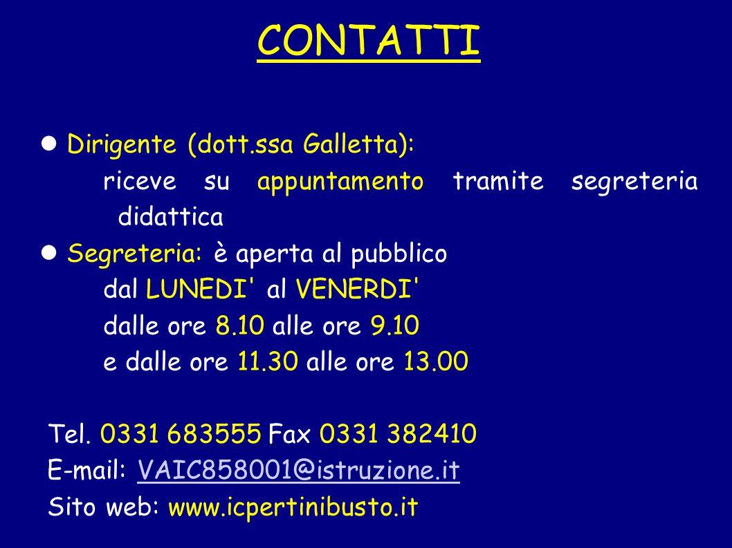 CONTATTI Dirigente (dott.ssa Galletta): riceve su appuntamento tramite segreteria didattica Segreteria: è aperta al pubblico dal LUNEDI' al VENERDI' d
