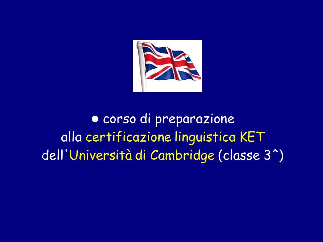 corso di preparazione alla certificazione linguistica KET dell'Università di Cambridge (classe 3^)