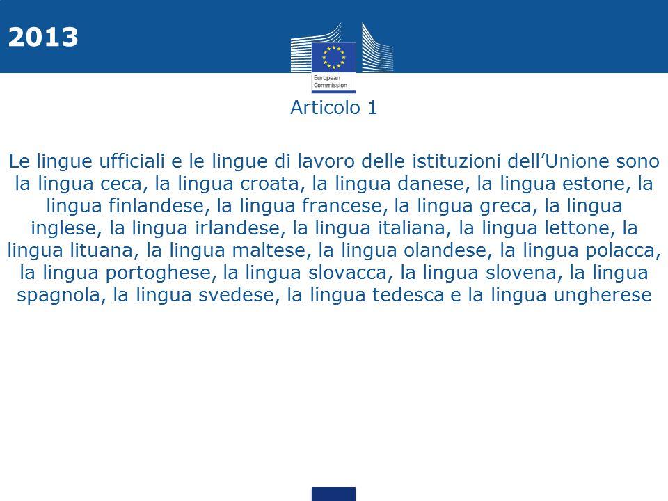 Regolamento n. 1 che stabilisce il regime linguistico della Comunità economica europea Articolo 1 Le lingue ufficiali e le lingue di lavoro delle isti
