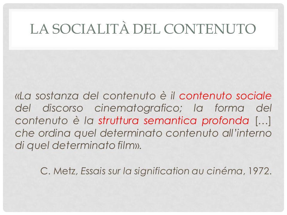 «La sostanza del contenuto è il contenuto sociale del discorso cinematografico; la forma del contenuto è la struttura semantica profonda […] che ordina quel determinato contenuto all'interno di quel determinato film».