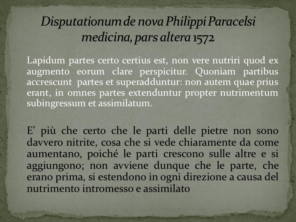 Lapidum partes certo certius est, non vere nutriri quod ex augmento eorum clare perspicitur.