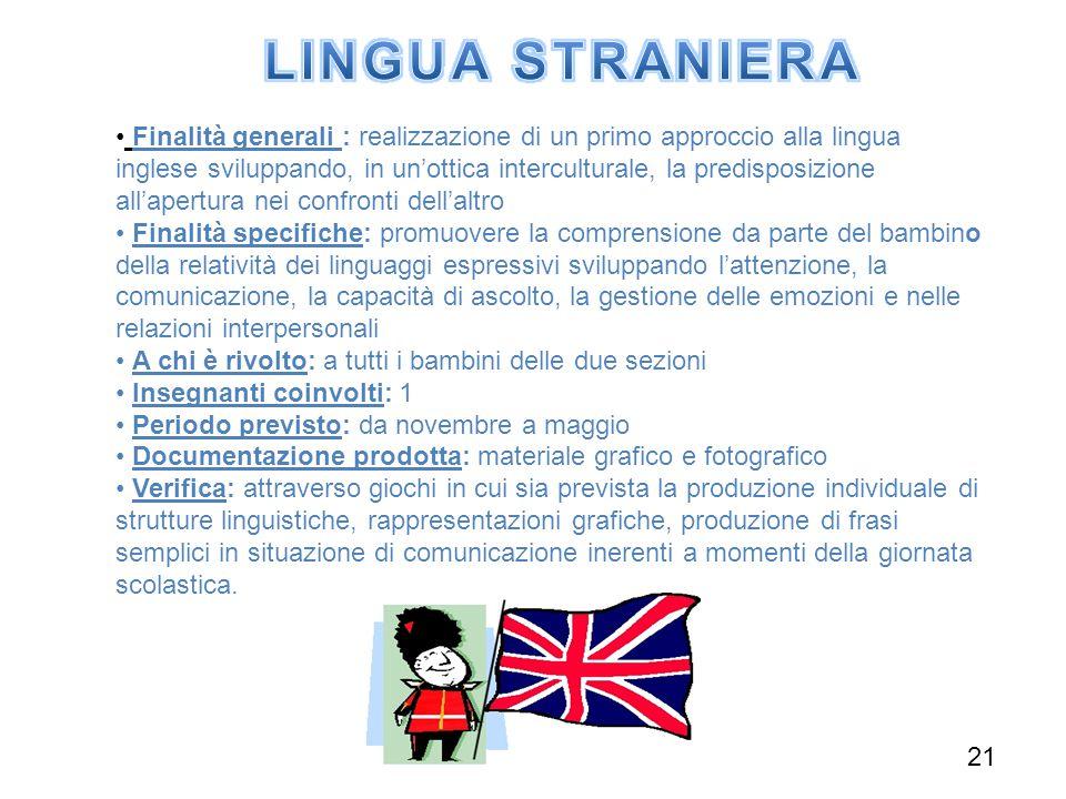 Finalità generali : realizzazione di un primo approccio alla lingua inglese sviluppando, in un'ottica interculturale, la predisposizione all'apertura